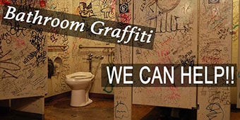 We can help with bathroom graffiti!